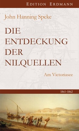 Abbildung von Speke | Die Entdeckung der Nilquellen | 1. Auflage | 2019 | beck-shop.de