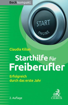 Abbildung von Kilian | Starthilfe für Freiberufler | 2. Auflage | 2014 | Erfolgreich durch das erste Ja...