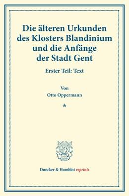 Abbildung von Oppermann | Die älteren Urkunden des Klosters Blandinium und die Anfänge der Stadt Gent. | 2014