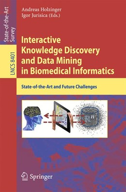 Abbildung von Holzinger / Jurisica | Interactive Knowledge Discovery and Data Mining in Biomedical Informatics | 2014 | State-of-the-Art and Future Ch...