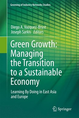 Abbildung von Vazquez-Brust / Sarkis   Green Growth: Managing the Transition to a Sustainable Economy   2014   Learning By Doing in East Asia...   1