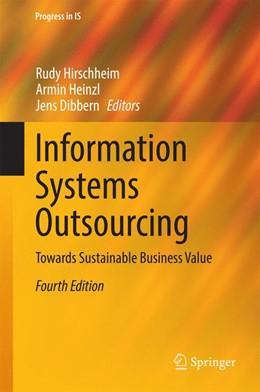 Abbildung von Hirschheim / Heinzl / Dibbern | Information Systems Outsourcing | 2014 | Towards Sustainable Business V...