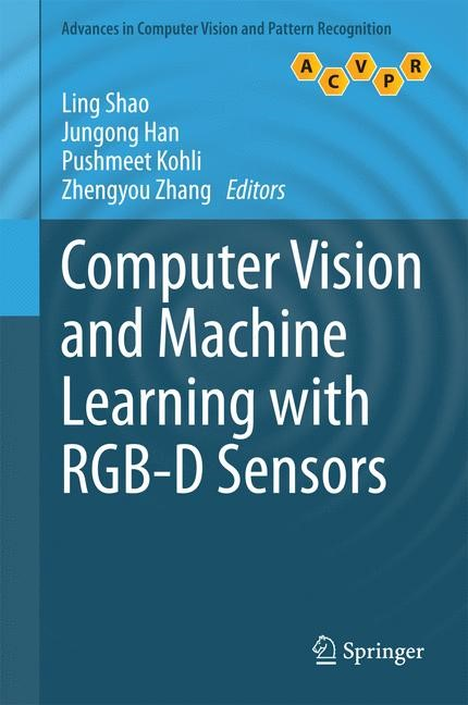 Abbildung von Shao / Han / Kohli / Zhang | Computer Vision and Machine Learning with RGB-D Sensors | 2014