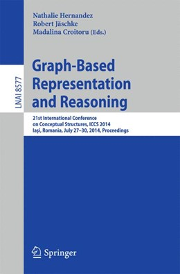 Abbildung von Hernandez / Jäschke / Croitoru | Graph-Based Representation and Reasoning | 2014 | 21st International Conference ... | 8577