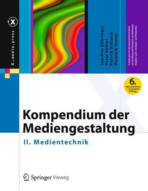 Abbildung von Böhringer / Bühler / Schlaich / Sinner | Kompendium der Mediengestaltung Digital und Print,  Band II: Medientechnik | 6., vollständig überarbeitete und erweiterte Auflage | 2014
