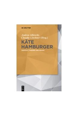 Abbildung von Albrecht / Löschner | Käte Hamburger | 2015 | Kontext, Theorie und Praxis