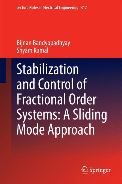 Abbildung von Bandyopadhyay / Kamal | Stabilization and Control of Fractional Order Systems: A Sliding Mode Approach | 2014