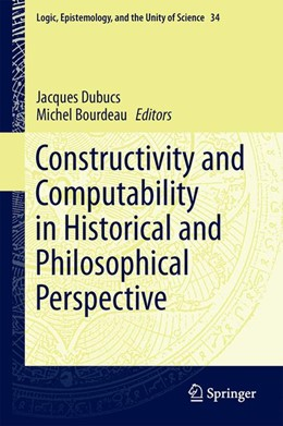 Abbildung von Dubucs / Bourdeau | Constructivity and Computability in Historical and Philosophical Perspective | 2014 | 34