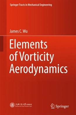 Abbildung von Wu | Elements of Vorticity Aerodynamics | 1st ed. 2018 | 2018