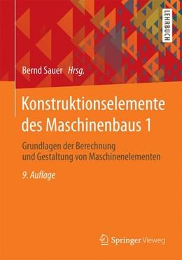 Abbildung von Sauer (Hrsg.) | Konstruktionselemente des Maschinenbaus 1 | 9., überarbeitete Auflage | 2016 | Grundlagen der Berechnung und ...