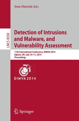 Abbildung von Dietrich | Detection of Intrusions and Malware, and Vulnerability Assessment | 2014 | 11th International Conference,...