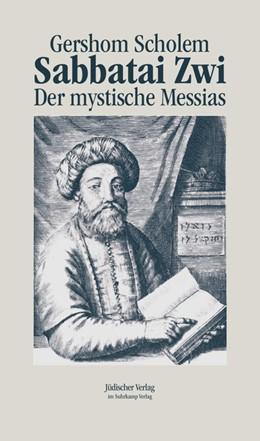 Abbildung von Scholem | Sabbatai Zwi | 2014 | Der mystische Messias