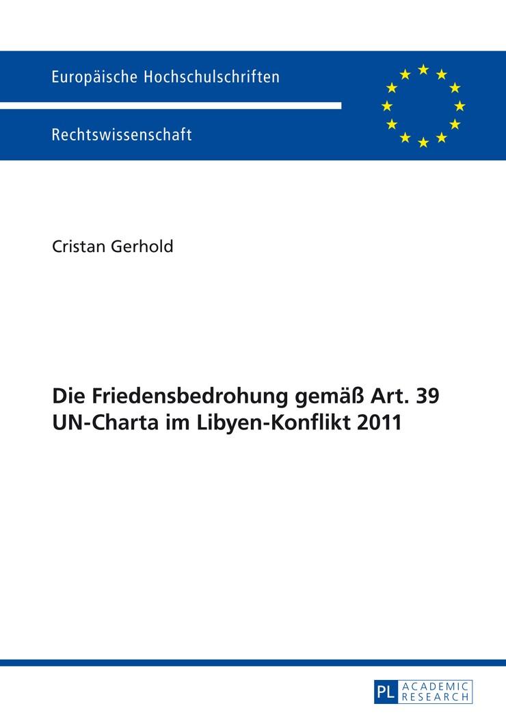 Abbildung von Gerhold | Die Friedensbedrohung gemäß Art. 39 UN-Charta im Libyen-Konflikt 2011 | 2014