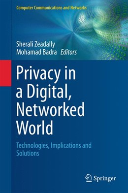 Abbildung von Zeadally / Badra | Privacy in a Digital, Networked World | 1st ed. 2015 | 2015 | Technologies, Implications and...