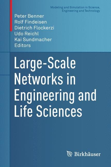Abbildung von Benner / Findeisen / Flockerzi / Reichl / Sundmacher   Large-Scale Networks in Engineering and Life Sciences   2014