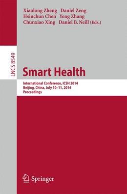 Abbildung von Zheng / Zeng / Chen / Zhang / Xing / Neill | Smart Health | 2014 | International Conference, ICSH...
