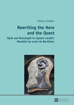 Abbildung von Golban | Rewriting the Hero and the Quest | 2014 | Myth and Monomyth in