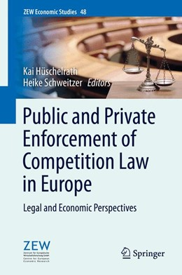 Abbildung von Schweitzer / Hüschelrath   Public and Private Enforcement of Competition Law in Europe   2014   Legal and Economic Perspective...   48
