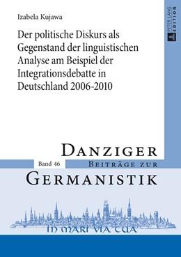 Abbildung von Kujawa   Der politische Diskurs als Gegenstand der linguistischen Analyse am Beispiel der Integrationsdebatte in Deutschland 2006–2010   1. Auflage   2014   46   beck-shop.de