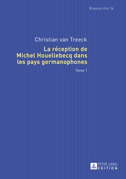 Abbildung von van Treeck   La réception de Michel Houellebecq dans les pays germanophones   2014   tome 1 et tome 2   14