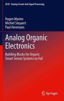 Abbildung von Marien / Steyaert / Heremans | Analog Organic Electronics | 2014 | Building Blocks for Organic Sm...