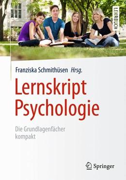 Abbildung von Schmithüsen | Lernskript Psychologie | 2014 | Die Grundlagenfächer kompakt