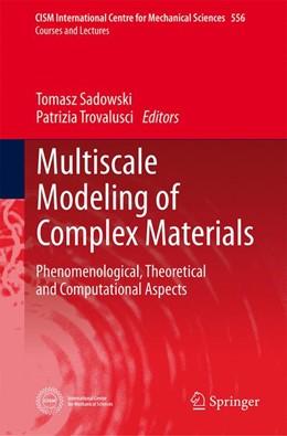 Abbildung von Sadowski / Trovalusci | Multiscale Modeling of Complex Materials | 1. Auflage | 2014 | 556 | beck-shop.de
