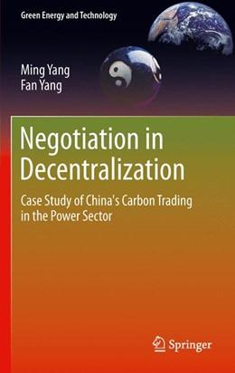 Abbildung von Yang   Negotiation in Decentralization   2014   Case Study of China's Carbon T...