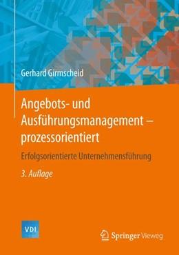 Abbildung von Girmscheid | Angebots- und Ausführungsmanagement - prozessorientiert | 2014 | Erfolgsorientierte Unternehmen...