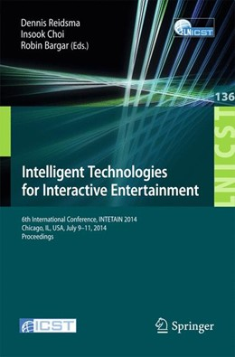 Abbildung von Reidsma | Intelligent Technologies for Interactive Entertainment | 2014 | 6th International Conference, ... | 136