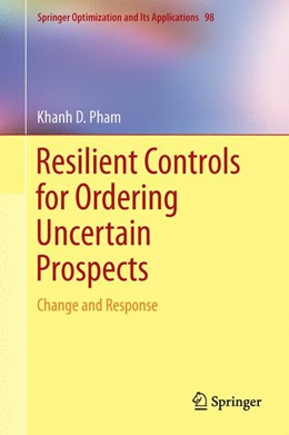 Abbildung von Pham | Resilient Controls for Ordering Uncertain Prospects | 2014 | Change and Response | 98