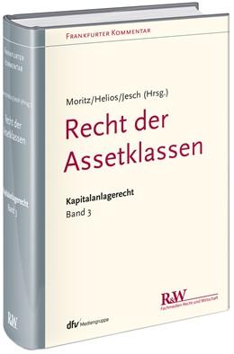 Abbildung von Moritz / Helios / Jesch (Hrsg.) | Frankfurter Kommentar zum Kapitalanlagerecht: Band 3: Recht der Assetklassen | 2019