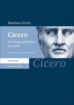 Abbildung von Gelzer (†) / Riess | Cicero | 2014 | Ein biographischer Versuch