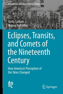 Abbildung von Cottam / Orchiston   Eclipses, Transits, and Comets of the Nineteenth Century   2014   How America's Perception of th...   406