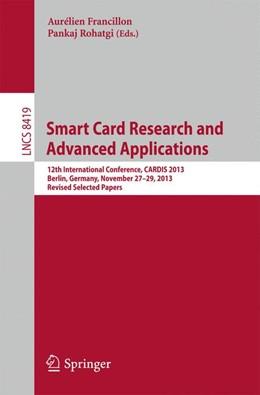 Abbildung von Francillon / Rohatgi | Smart Card Research and Advanced Applications | 2014 | 12th International Conference,...