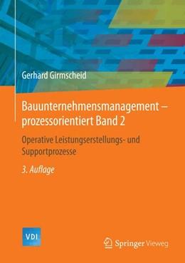 Abbildung von Girmscheid | Bauunternehmensmanagement-prozessorientiert Band 2 | 3. Aufl. 2014 | 2015 | Operative Leistungserstellungs...