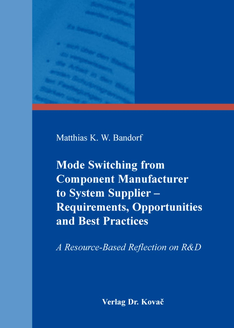 Abbildung von Bandorf | Mode Switching from Component Manufacturer to System Supplier – Requirements, Opportunities and Best Practices | 2014