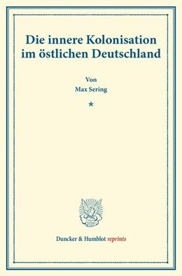 Abbildung von Sering | Die innere Kolonisation im östlichen Deutschland | 1. Auflage | 2014 | beck-shop.de