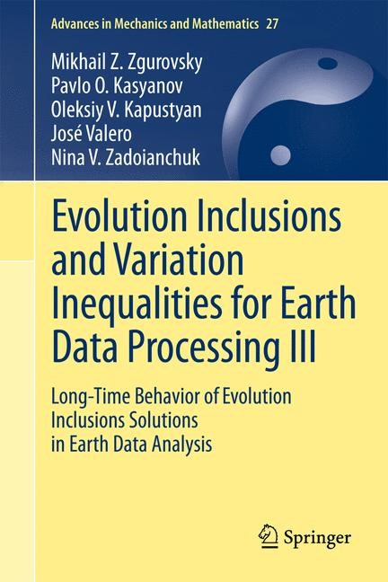 Abbildung von Zgurovsky / Kasyanov / Kapustyan | Evolution Inclusions and Variation Inequalities for Earth Data Processing III | 2014