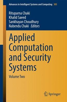 Abbildung von Chaki / Saeed / Choudhury | Applied Computation and Security Systems | 2014 | Volume Two | 305