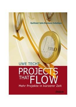 Abbildung von Techt | Projects that Flow. Mehr Projekte in kürzerer Zeit | 2015 | Die Geheimnisse erfolgreicher ... | 1