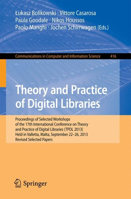 Abbildung von Bolikowski / Casarosa / Goodale / Houssos / Manghi / Schirrwagen   Theory and Practice of Digital Libraries -- TPDL 2013 Selected Workshops   2014