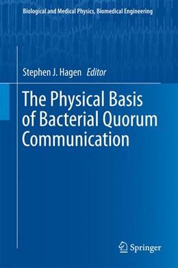 Abbildung von Hagen | The Physical Basis of Bacterial Quorum Communication | 2014