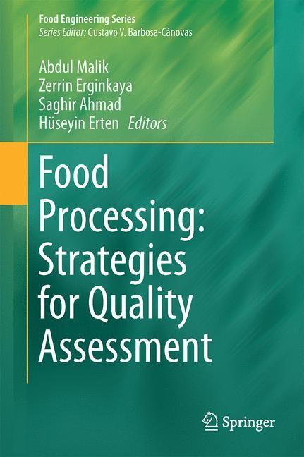 Abbildung von Malik / Erginkaya / Ahmad / Erten | Food Processing: Strategies for Quality Assessment | 2014