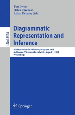 Abbildung von Dwyer / Purchase / Delaney | Diagrammatic Representation and Inference | 2014 | 8th International Conference, ...