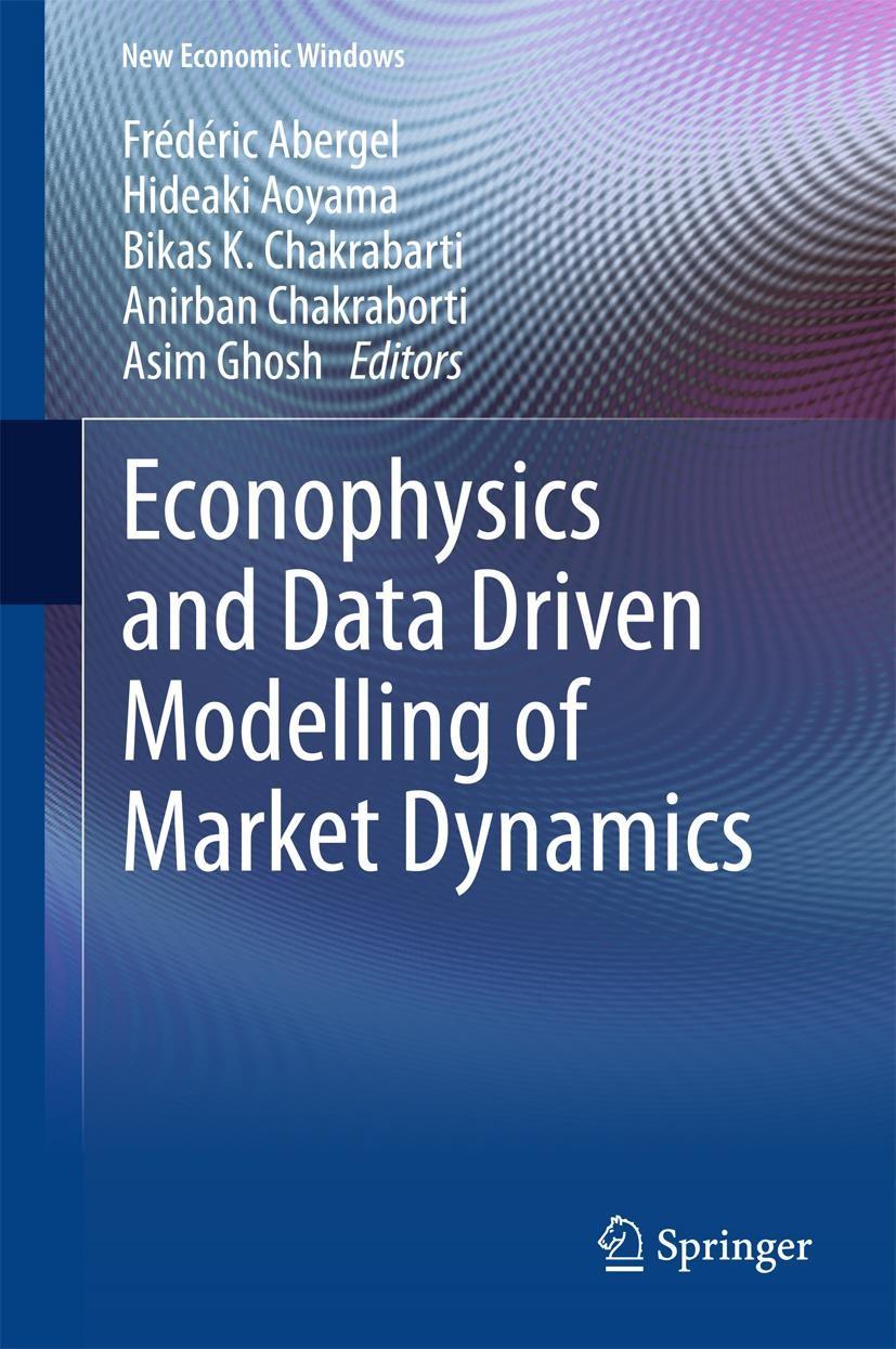 Econophysics and Data Driven Modelling of Market Dynamics | Abergel / Aoyama / Chakrabarti / Chakraborti / Ghosh, 2015 | Buch (Cover)
