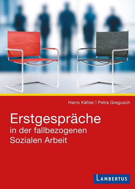 Abbildung von Kähler / Gregusch   Erstgespräche in der fallbezogenen Sozialen Arbeit   2014