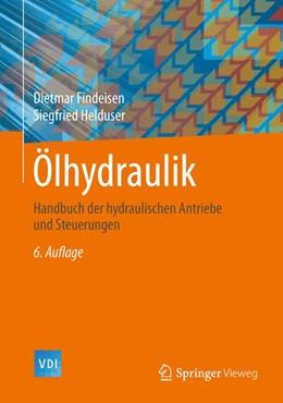 Abbildung von Findeisen / Helduser | Ölhydraulik | 6., neu bearbeitete Auflage | 2015 | Handbuch der hydraulischen Ant...
