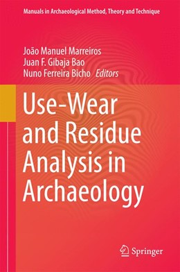 Abbildung von Marreiros / Gibaja Bao / Ferreira Bicho | Use-Wear and Residue Analysis in Archaeology | 2014