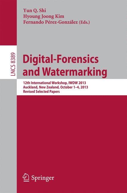 Abbildung von Shi / Kim / Pérez-González | Digital-Forensics and Watermarking | 2014